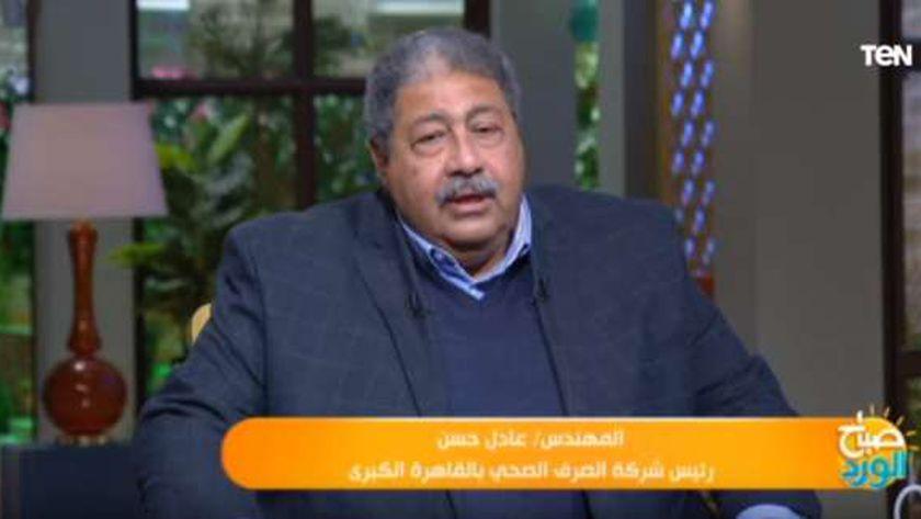 المهندس عادل حسن رئيس شركة الصرف الصحي بالقاهرة الكبري